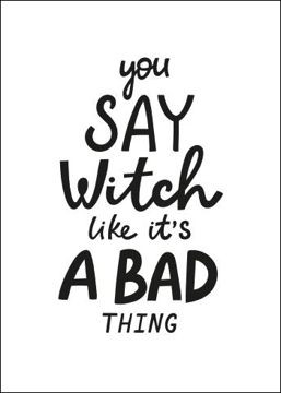 Bild på Hocus Pocus You Say Witch Like It´s a Bad Thing II