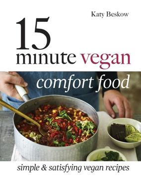 Bild på 15 minute vegan comfort food - simple & satisfying vegan recipes