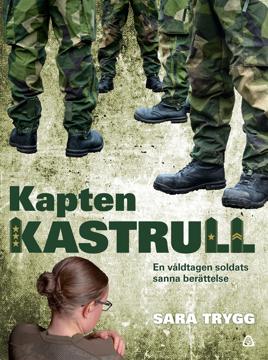 Bild på Kapten Kastrull : en våldtagen soldats sanna berättelse