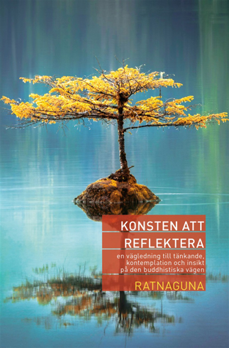 Bild på Konsten att reflektera – en vägledning till tänkande, kontemplation och insikt på den buddhistiska vägen