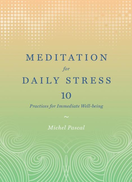 Bild på Meditation for daily stress - 10 practices for immediate well-being