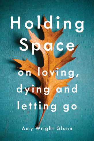 Bild på Holding space - on loving, dying, and letting go