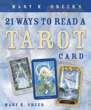 Bild på Mary K. Greer's 21 Ways to Read a Tarot Card