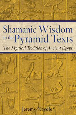 Bild på Shamanic Wisdom In The Pyramid Texts: The Mystical Tradition