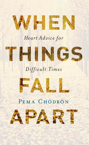 Bild på When things fall apart - heart advice for difficult times (20th anniversary