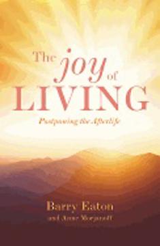Bild på Joy Of Living : Postponing the Afterlife